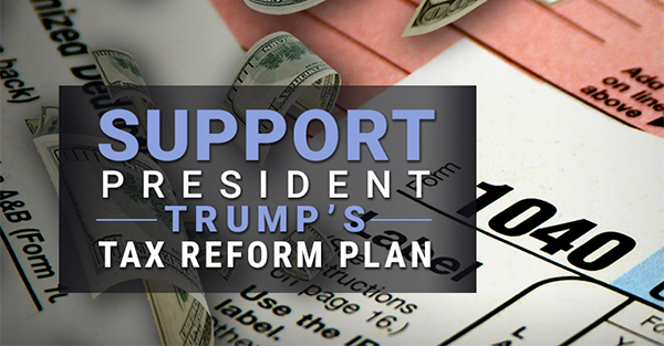 Support President Trump's Tax Reform Plan