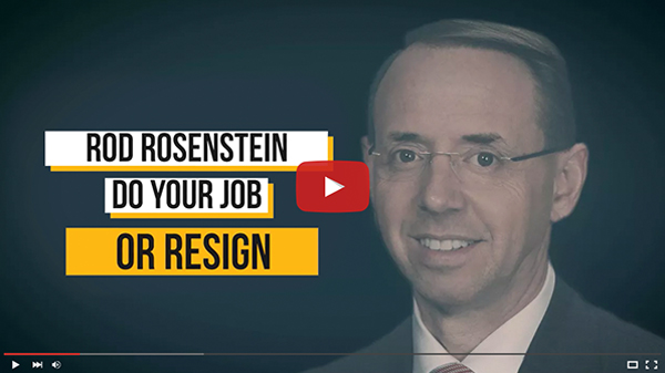 Watch the Ad - DAG Rod Rosenstein: Do Your Job or Resign